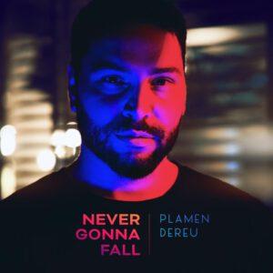 Plamen Dereu - Never Gonna Fall (Produced by Mr. Beemer)